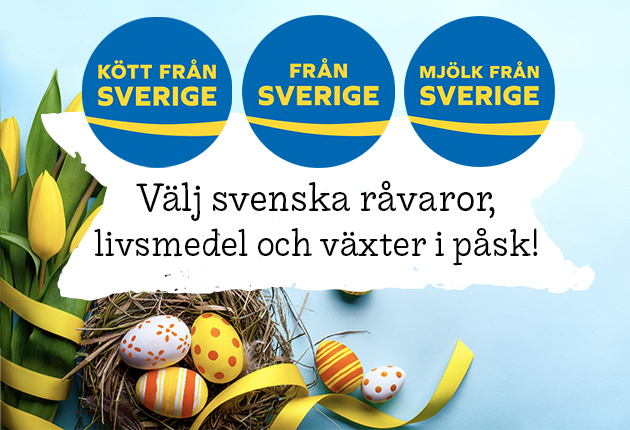 Välj svenska råvaror, livsmedel och växter i påsk!
